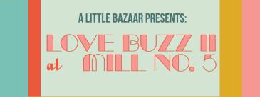 Love Buzz at Mill No 5