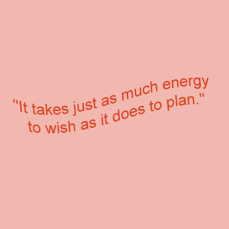 plan not wish