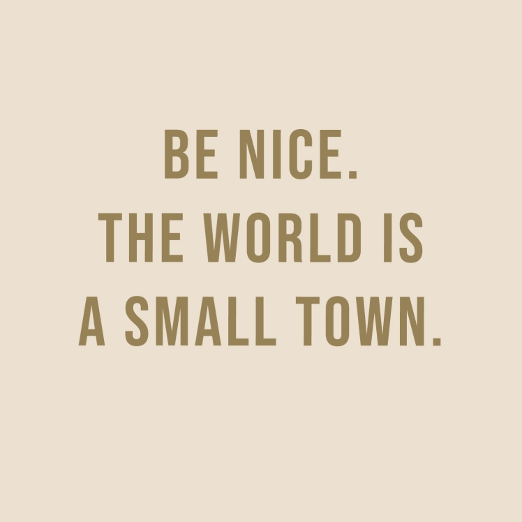 The world is a small town