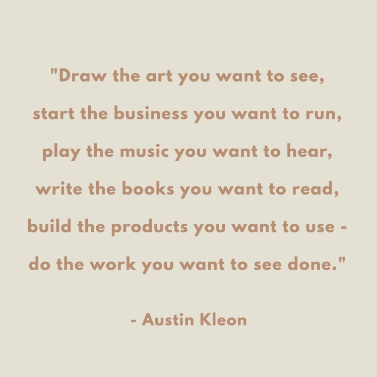 The_work_you_want_to_see_done_Austin_Kleon